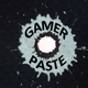 UnlimitedTerry Presents: Gamer Paste!