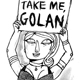 Golan Wants Females!