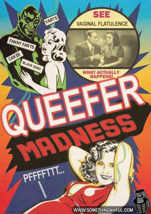 Queefer Madness