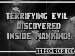 Terrifying Evil Discovered Inside Mankind!